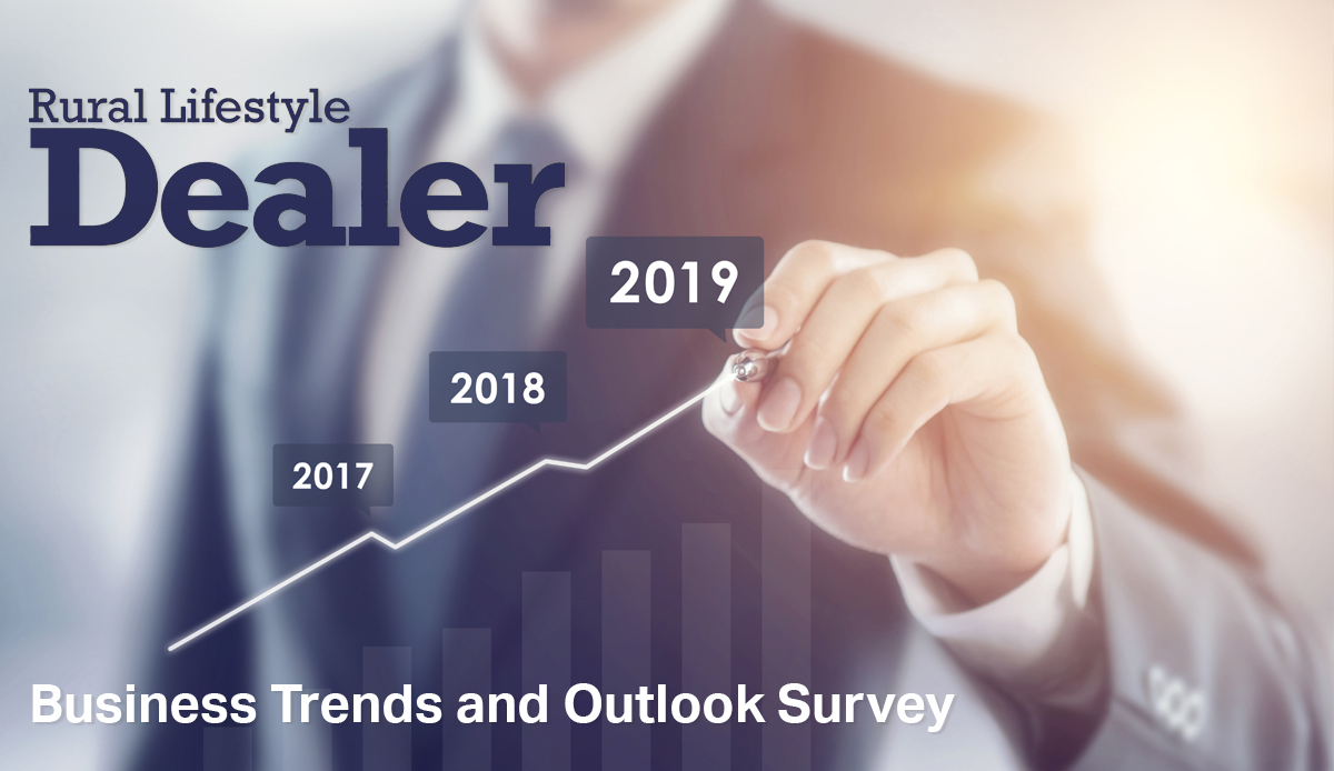 Rural Lifestyle Dealer 2019 Business Outlook Survey